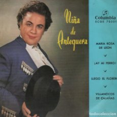 Discos de vinilo: LA NIÑA DE ANTEQUERA - MARIA ROSA DE LEON / ¡AY, MI PERRO! / LLEGO EL FLORERO ... EP COLUMBIA. Lote 122063395