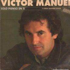 Discos de vinilo: VICTOR MANUEL -- SOLO PIENSO EN TI Y OTROS GRANDES EXITOS - LP CBS DE 1986 ,RF-5779. Lote 122080383