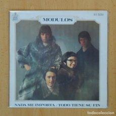 Discos de vinilo: MODULOS - NADA ME IMPORTA / TODO TIENE SU FIN - SINGLE. Lote 122093974