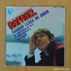 Discos de vinilo: RAPHAEL - CUANDO LLEGA MI AMOR + 3 - EP. Lote 122094222