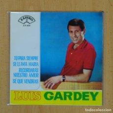 Discos de vinilo: LUIS GARDEY - TU PARA SIEMPRE + 3 - EP. Lote 122094366