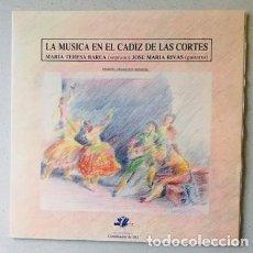 Discos de vinilo: LA MÚSICA EN EL CÁDIZ DE LAS CORTES - MARÍA TERESA BAREA Y JOSÉ MARÍA RAMOS. Lote 122095599