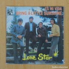 Discos de vinilo: LONE STAR - ES MI VIDA / BRING A LITTLE SUNSHINE - SINGLE. Lote 122096106