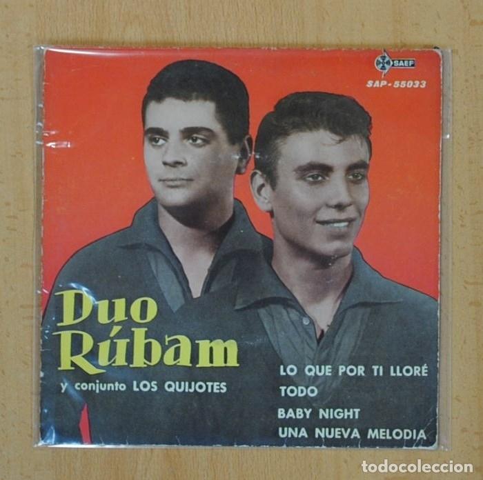 DUO RUBAM Y CONJUNTO LOS QUIJOTES - LO QUE POR TI LLORE + 3 - EP (Música - Discos - Singles Vinilo - Solistas Españoles de los 50 y 60)