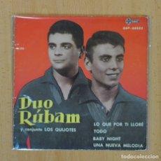 Discos de vinilo: DUO RUBAM Y CONJUNTO LOS QUIJOTES - LO QUE POR TI LLORE + 3 - EP. Lote 122096636