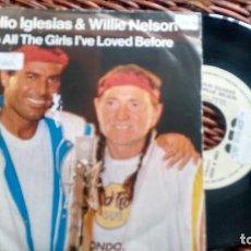 Discos de vinilo: SINGLE(VINILO)-PROMOCION- DE JULIO Y GLESIAS & WILLIE NELSON AÑOS 80. Lote 122096703