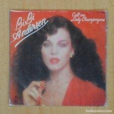 Discos de vinilo: BIBI ANDERSEN - CALL ME / LADY CHAMPAGNE - SINGLE. Lote 122096788