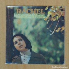 Discos de vinilo: RACHEL - EN VIGO ME ENAMORE / COMO PASA EL TIEMPO - SINGLE. Lote 122097335