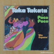 Discos de vinilo: PACO PACO - TAKA TAKATA / OLE ESPAÑA - SINGLE. Lote 122097487