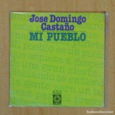 Discos de vinilo: JOSE DOMINGO CASTAÑO - MI PUEBLO / MUJERCITA DE OJOS CLAROS - SINGLE. Lote 122097506