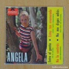 Discos de vinilo: ANGELA - ENTRE EL GENTIO + 3 - EP. Lote 122098123