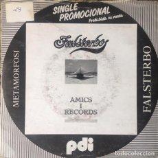 Discos de vinilo: FALSTERBO - METAMORFOSI . SINGLE . 1984 PDI - PROMO. Lote 122099039
