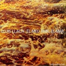 Discos de vinilo: DISCO VINILO LP LLUIS LLACH EL MEU AMIC EL MAR. Lote 122100423
