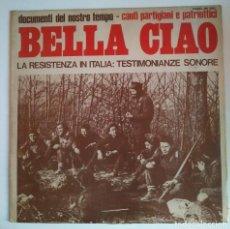 Discos de vinilo: 1972 BELLA CIAO DOCUMENTI DEL NOSTRO TEMPO LA RESISTENZA IN ITALIA FOLK DISCOS POLÍTICOS EN ITALIANO. Lote 122102607