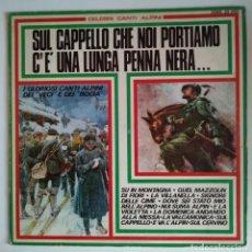 Discos de vinilo: 1972 SUL CAPPELLO CHE NOI PORTIAMO C'È UNA LUNGA PENNA NERA... FOLK DISCOS POLÍTICOS EN ITALIANO. Lote 122102843