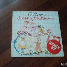 Discos de vinilo: P.LION-HAPPY CHILDREN REMIX 88.MAXI ESPAÑA. Lote 122107319