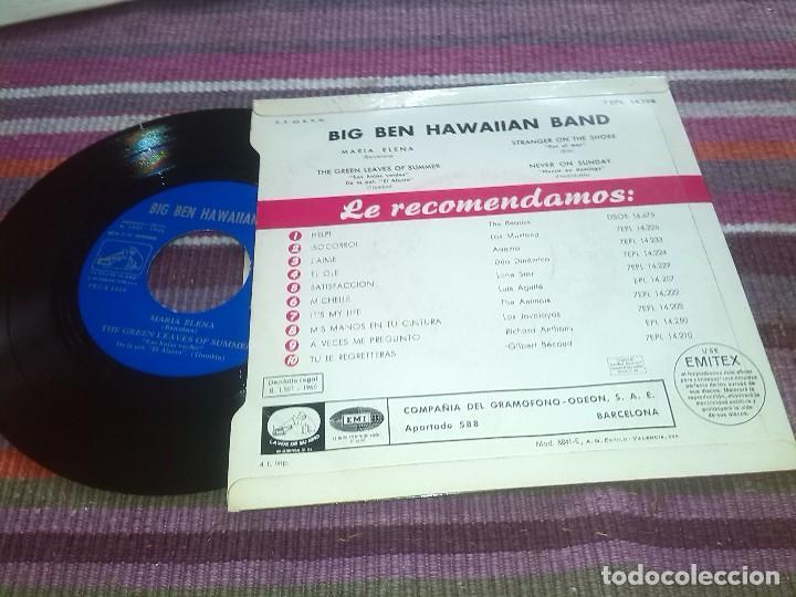 Discos de vinilo: BIG BEN HAWAIIAN BAND / Maria Elena / Tge green leaves of summer / Stranger on the shore,Never on Su - Foto 2 - 122114067