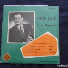Discos de vinilo: PEPE LUIZ Y SU ORQUESTA // EL TCHI-TCHI-TCHI-CACOPULO + 3. Lote 122128875