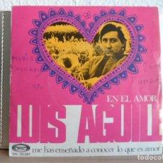 Discos de vinilo: ** LUIS AGUILE - ME HAS ENSEÑADO A CONOCER LO QUE ES AMOR / EN EL AMOR - SG AÑO 1969. Lote 122129303