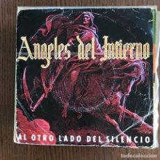 Discos de vinilo: ÁNGELES DEL INFIERNO - AL OTRO LADO DEL SILENCIO - SINGLE WEA 1985. Lote 122130115