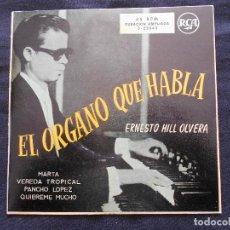 Discos de vinilo: ERNESTO HILL OLVERA - EL ORGANO QUE HABLA // MARTA + 3. Lote 122132095