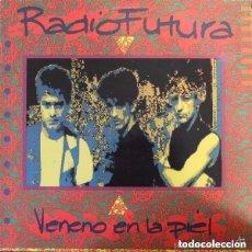 Discos de vinilo: RADIO FUTURA– VENENO EN LA PIEL - LP (DIRECT METAL MASTERING) SPAIN 1990. Lote 122133007