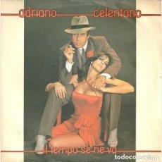 Discos de vinilo: ADRIANO CELENTANO IL TEMPO SE NE VA EDICION ITALIANA MUY BIEN CONSERVADO. Lote 122133027