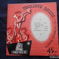 Discos de vinilo: PHILIPPE BRUN Y SU TROMPETA MAGICA // OH MON PAPA + 3. Lote 122133523