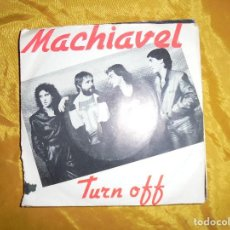 Discos de vinilo: MACHIAVEL. TURN OFF / CHAMPAGNE IN AMSTERDAM. HARVEST, 1980. EDITADO EN BELGICA. IMPECABLE. Lote 122134071