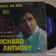 Discos de vinilo: RICHARD ANTHONY - ARANJUEZ, MON AMOUR + PLANTE UN ARBRE - SINGLE ESPAÑOL 1967 - LA VOZ. Lote 122139311