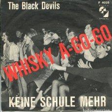 Discos de vinilo: THE BLACK DEVILS / WHISKY A-GO-GO / KEINE SCHULE MEHR (SINGLE ORIGINAL SUIZO). Lote 122164287