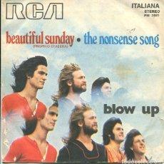 Discos de vinilo: BLOW UP / BEAUTIFUL SUNDAY / THE NONSENSE SONG (SINGLE ORIGINAL ITALIANO 1972). Lote 122164423