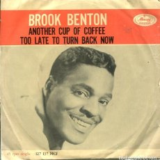 Discos de vinilo: BROK BENTON / ANOTHER CUP OF COFFEE / TOO LATE TO TURN BACK NOW (SINGLE ORIGINAL HOLANDES). Lote 122164899
