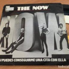Discos de vinilo: THE NOW (TU PUEDES CONSEGUIRME UNA CITA CON ELLA) SINGLE ESPAÑA 1979 (EPI11). Lote 122165291