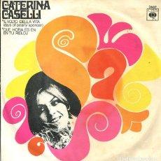 Discos de vinilo: CATERINA CASELLI / IL VOLTO DELLA VITA / QUE HORA ES EN TU RELOJ (SINGLE 1968). Lote 122165295