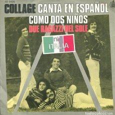 Discos de vinilo: COLLAGE (EN ESPAÑOL) / COMO DOS NIÑOS / DUE RAGAZZI NEL SOLE (SINGLE 1977). Lote 122165647