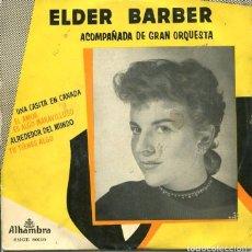 Discos de vinilo: ELDER BARBER / UNA CASITA EN CANADA + 3 (EP 1958 PRIMERA EDICION). Lote 122166331