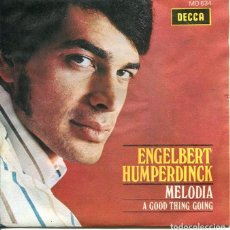 Discos de vinilo: ENGELBERT HUMPERDINCK / MELODIA / A GOOD THING GOING (SINGLE 1969). Lote 122166511
