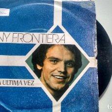 Discos de vinilo: SINGLE (VINILO) DE TONY FRONTIERA AÑOS 70. Lote 122167835