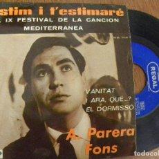 Discos de vinilo: A. PARERA FONS -T'ESTIM I T'ESTIMARE -EP 1967. Lote 122169851