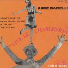 Discos de vinilo: AIME BARELLI ET SON ORCHESTRE: VIVE LE CHARLESTON (PATHE, 1963) ORIGINAL FRANCES. Lote 122181463