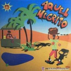 Discos de vinilo: AQUEL NEGRITO, MAXI-SINGLE MAX MUSIC (SPAIN) 1993,TECHNO, EURO HOUSE. Lote 122182019