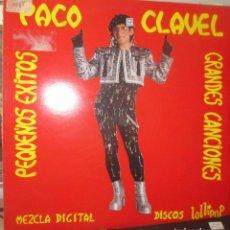 Discos de vinilo: PACO CLAVEL - PEQUEÑOS ÉXITOS, GRANDES CANCIONES - LOLLIPOP 1985 - JOE BORSANI - EN PERFECTO ESTADO. Lote 122204887