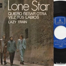 Discos de vinilo: LONE STAR - QUIERO BESAR OTRA VEZ TUS LABIOS / LAZY TRAIN (SINGLE EMI-ODEON 1970). Lote 122205355