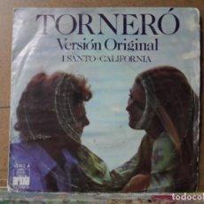 Discos de vinilo: ** I SANTO CALIFORNIA - TORNERÓ (VERSIÓN ORIGINAL) / SE DAVVERO MI VUOI BENE - SG AÑO 1975. Lote 122207423