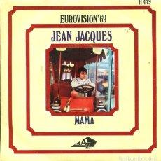 Discos de vinilo: JEAN JACQUES / MAMA (EUROVISION '69) / LOS DOMINGOS FELICES (SINGLE 1969). Lote 122208915