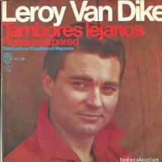 Discos de vinilo: LEROY VAN DIKE / TAMBORES LEJANOS / FLORES EN LA PARED (SINGLE 1966). Lote 122210483