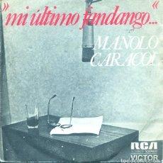 Dischi in vinile: MANOLO CARACOL (MI ULTIMO FANDANGO) /ME VOY A MORIR / COMPAÑERA DE MI ALMA (SINGLE 1973). Lote 122211843