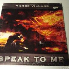 Discos de vinilo: THREE VILLAGE - SPEAK TO ME. Lote 122220523