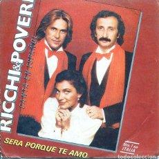 Discos de vinilo: RICHI & POVERI (EN ESPAÑOL) / SERA PORQUE TE AMO / SUPERAMOR (SINGLE PROMO 1981). Lote 122249219
